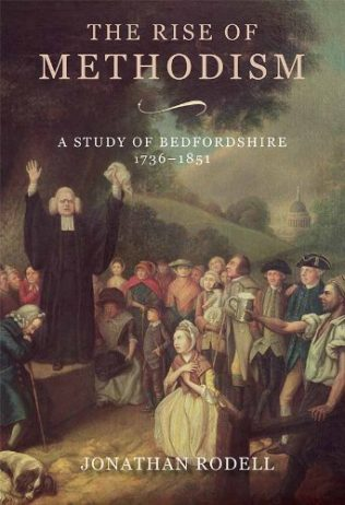 The Rise of Methodism: a study of Bedfordshire 1736-1851